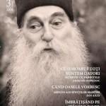 """Parintele Arsenie Papacioc: """"Cu o moarte toţi suntem datori, dar una-i ortodox să mori, alta-i ecumenist vândut"""""""