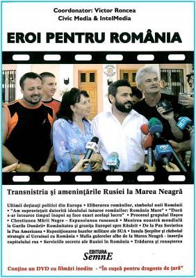 Eroi Pentru Romania - Heroes for Romania - Victor Roncea - Civic Media - Transnistria si amenintarile Rusiei la Marea Neagra