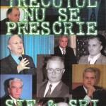 SIE & SRI – Trecutul nu se prescrie, de Mihai Pelin, 2004