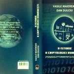 "Specialistii in criptologie Vasile Maierean si arabistul Dan Delciu lanseaza ""O istorie a criptologiei romanesti"", azi, la 18.00, la standul Editurii RAO de la BookFest"