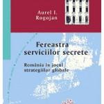 Fereastra Serviciilor Secrete Aurel Rogojan Editura Compania