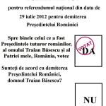 Voteaza! Votul tau conteaza! Tot ce trebuie sa stii despre Referendumul pentru demiterea cu sau fara regret a lui Traian Basescu si Buletinul de Vot al lui Victor Roncea, sustinator al celui ce a fost Presedintele tuturor romanilor