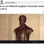Larry Watts in Adevarul: De ce are liderul maghiar Lajos Kossuth statuie în SUA (I). New York Times, rampa de lansare a extremistului. Primul episod dintr-o serie de patru despre originile conflictelor interetnice dintre români şi maghiari