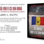 LANSARE Larry Watts: Cei dintai vor fi cei din urma. Romania si sfarsitul Razboiul Rece. EXCLUSIV: CUPRINSUL CARTII / VIDEO. Roncea.Ro, Ziaristi Online si Privesc.eu vor transmite lansarea de la BCU in direct, incepand cu ora 17.00