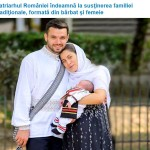 """Patriarhul României: """"Trebuie să susţinem efortul Bisericii de a apăra familia naturală, tradiţională"""""""