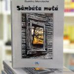 """""""Sâmbăta mută"""" – o nouă carte de Dumitru Manolache"""
